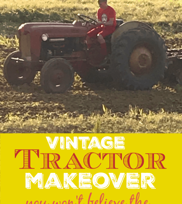 Vintage Ford Tractor Makeover